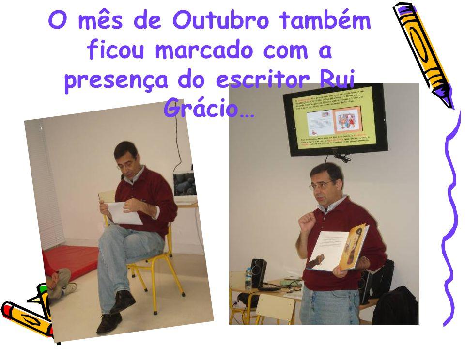 O mês de Outubro também ficou marcado com a presença do escritor Rui Grácio…