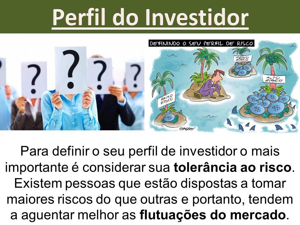 Para definir o seu perfil de investidor o mais importante é considerar sua tolerância ao risco. Existem pessoas que estão dispostas a tomar maiores ri