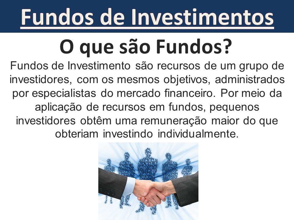 Fundos de Investimento são recursos de um grupo de investidores, com os mesmos objetivos, administrados por especialistas do mercado financeiro. Por m