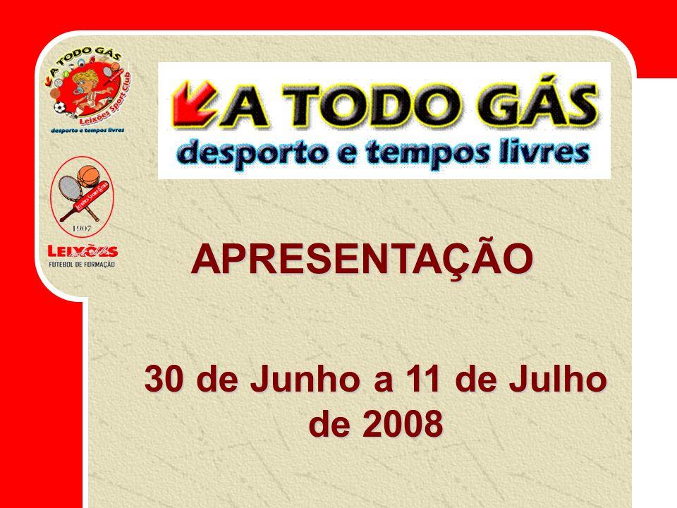 30 de Junho a 11 de Julho de 2008 APRESENTAÇÃO