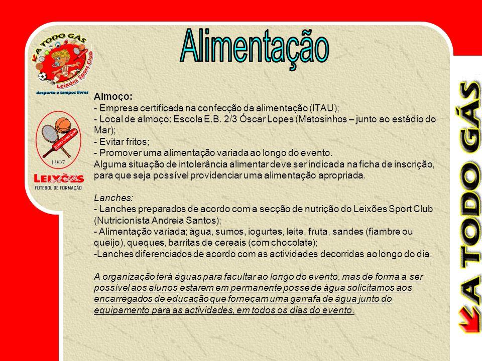 Almoço: - Empresa certificada na confecção da alimentação (ITAU); - Local de almoço: Escola E.B.