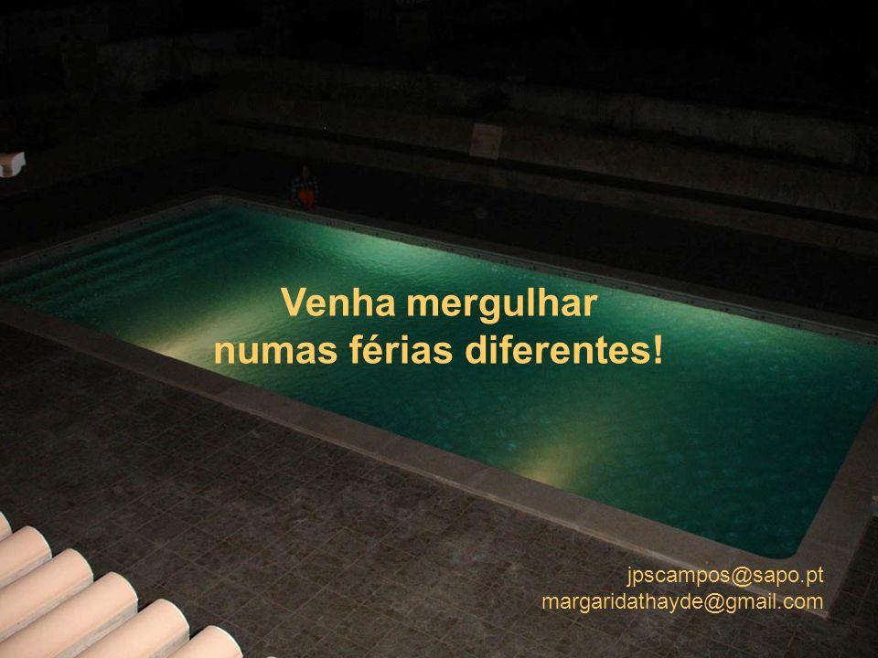 jpscampos@sapo.pt margaridathayde@gmail.com Venha mergulhar numas férias diferentes!