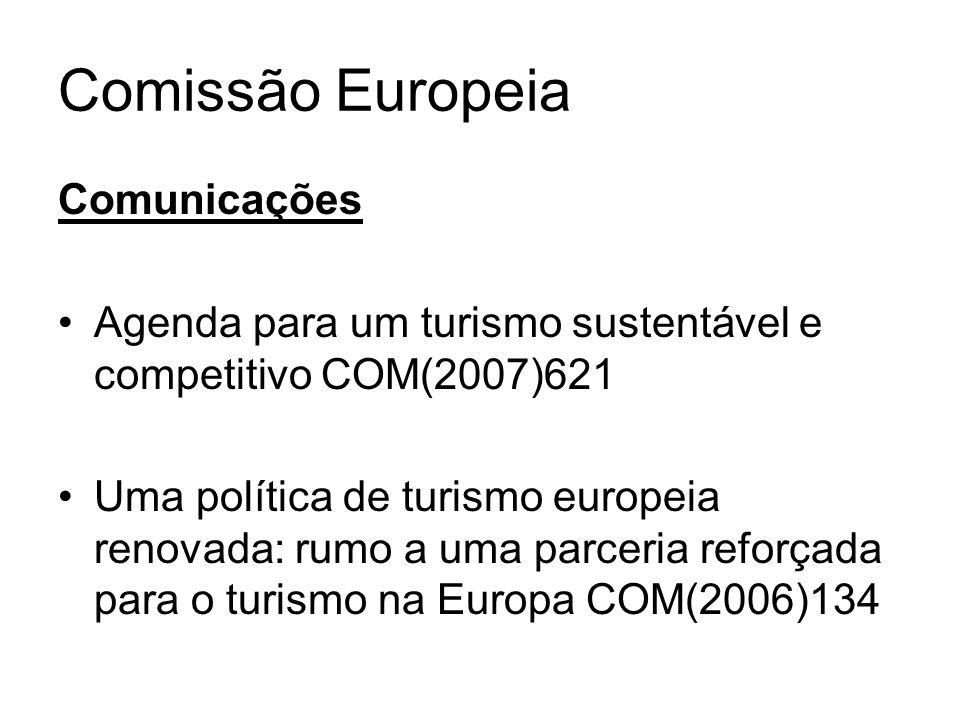 Comissão Europeia Comunicações Agenda para um turismo sustentável e competitivo COM(2007)621 Uma política de turismo europeia renovada: rumo a uma par