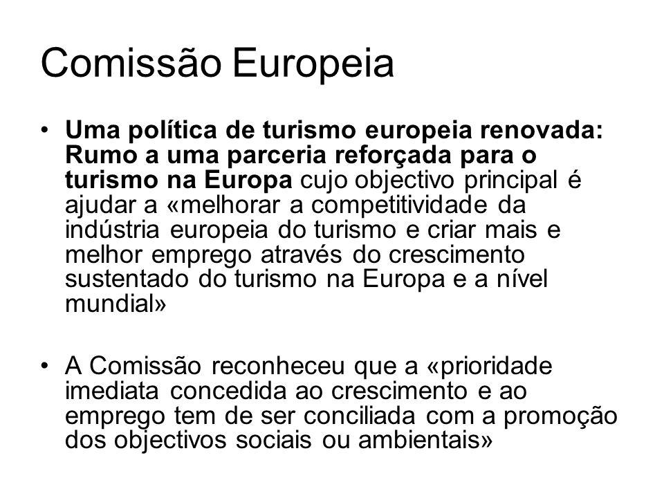 Comissão Europeia Uma política de turismo europeia renovada: Rumo a uma parceria reforçada para o turismo na Europa cujo objectivo principal é ajudar