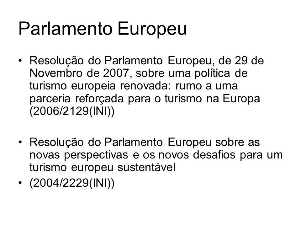 Parlamento Europeu Resolução do Parlamento Europeu, de 29 de Novembro de 2007, sobre uma política de turismo europeia renovada: rumo a uma parceria re