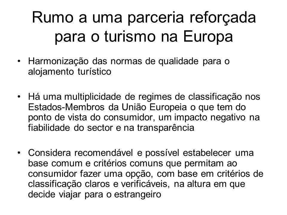 Harmonização das normas de qualidade para o alojamento turístico Há uma multiplicidade de regimes de classificação nos Estados-Membros da União Europe