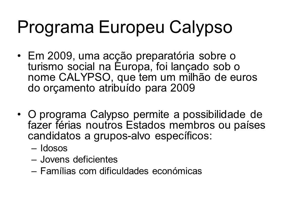 Programa Europeu Calypso Em 2009, uma acção preparatória sobre o turismo social na Europa, foi lançado sob o nome CALYPSO, que tem um milhão de euros