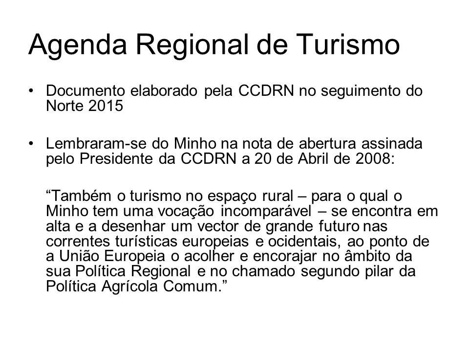 Agenda Regional de Turismo Documento elaborado pela CCDRN no seguimento do Norte 2015 Lembraram-se do Minho na nota de abertura assinada pelo Presiden