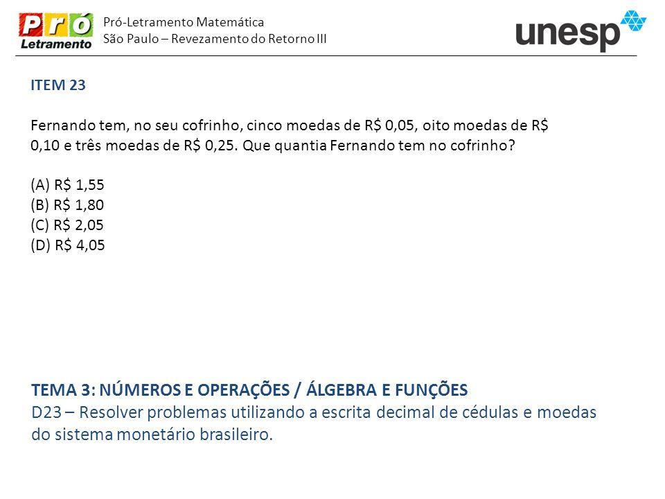 Pró-Letramento Matemática São Paulo – Revezamento do Retorno III ITEM 23 Fernando tem, no seu cofrinho, cinco moedas de R$ 0,05, oito moedas de R$ 0,1