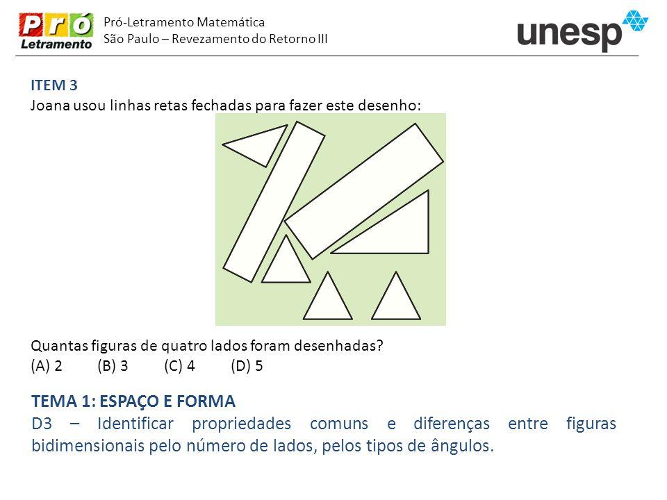 Pró-Letramento Matemática São Paulo – Revezamento do Retorno III ITEM 3 Joana usou linhas retas fechadas para fazer este desenho: Quantas figuras de q