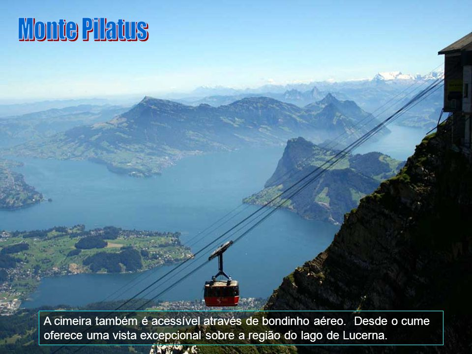Trata-se de uma atração turística para a cidade de Lucerna. A cidade está ligada ao topo da montanha com elevador ferroviário mais ousado no mundo (Pi