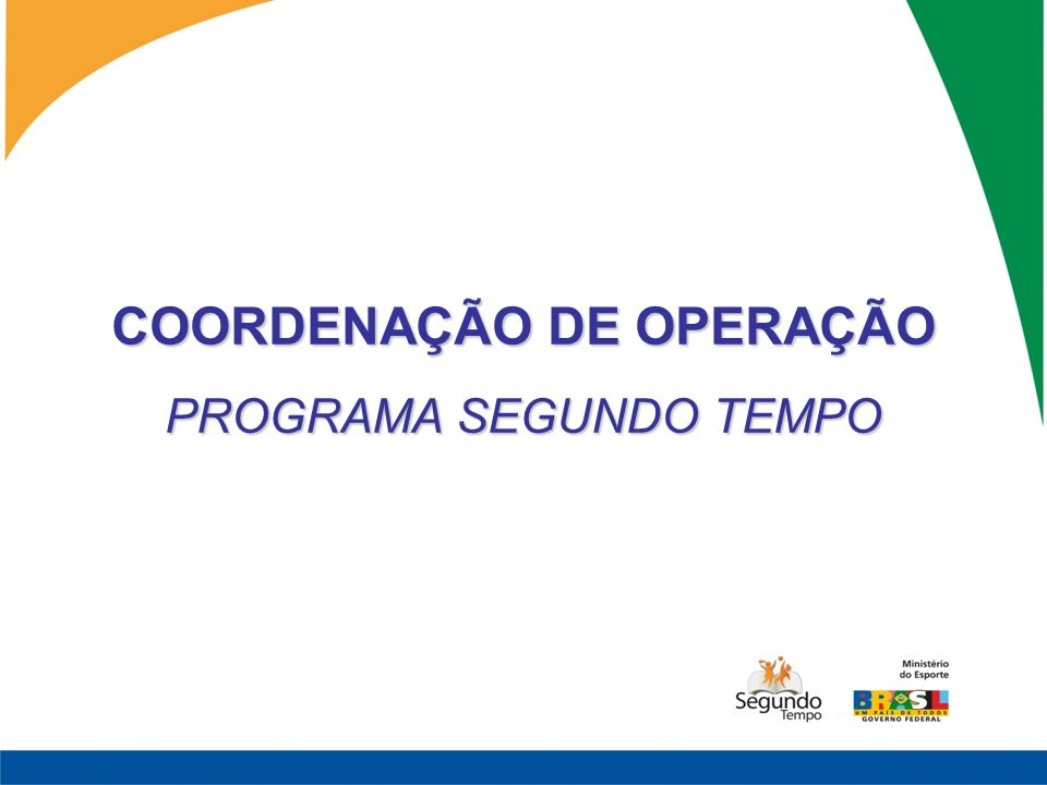 COORDENAÇÃO DE OPERAÇÃO PROGRAMA SEGUNDO TEMPO