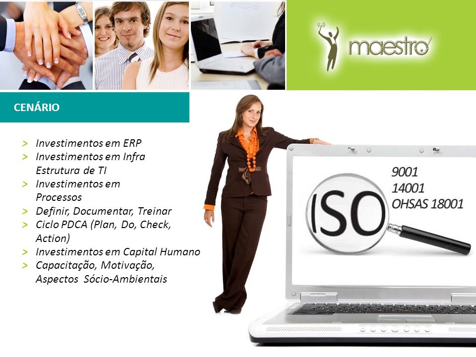 CENÁRIO >Investimentos em ERP >Investimentos em Infra Estrutura de TI >Investimentos em Processos >Definir, Documentar, Treinar >Ciclo PDCA (Plan, Do,