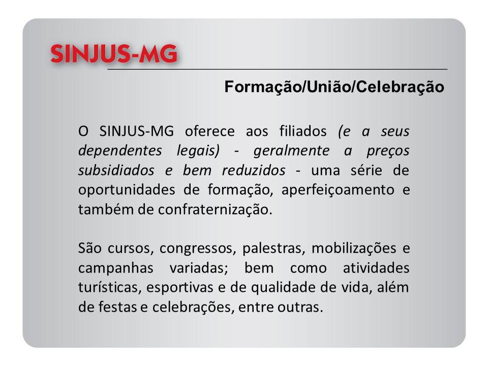 Formação/União/Celebração O SINJUS-MG oferece aos filiados (e a seus dependentes legais) - geralmente a preços subsidiados e bem reduzidos - uma série