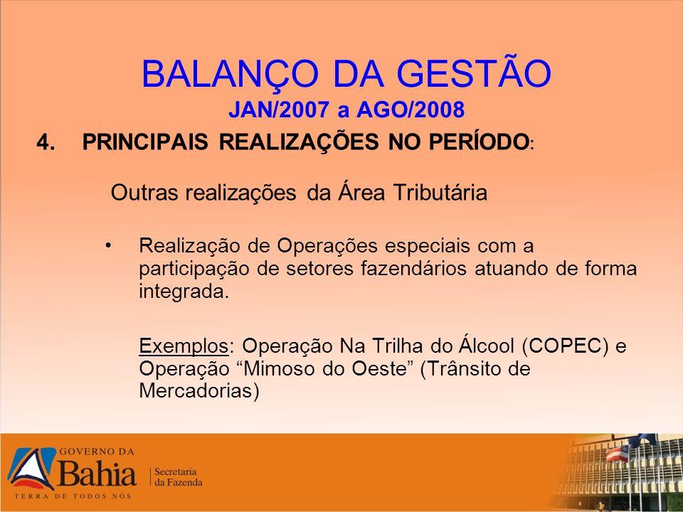 BALANÇO DA GESTÃO JAN/2007 a AGO/2008 4.PRINCIPAIS REALIZAÇÕES NO PERÍODO : Outras realizações da Área Tributária Realização de Operações especiais co