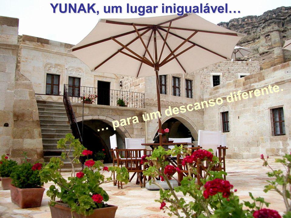 YUNAK, um lugar inigualável… … p a r a u m d e s c a n s o d i f e r e n t e.