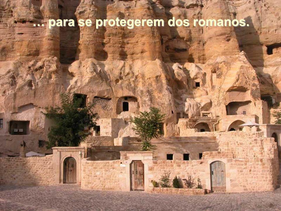 … para se protegerem dos romanos.