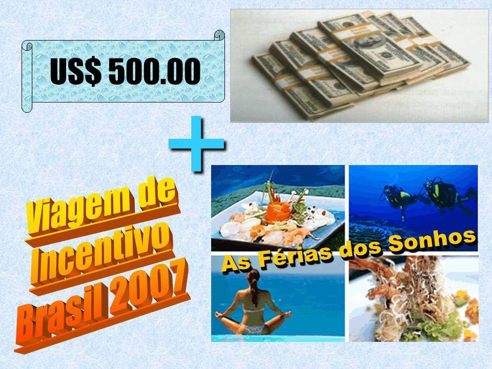 US$ 500.00 + As Férias dos Sonhos