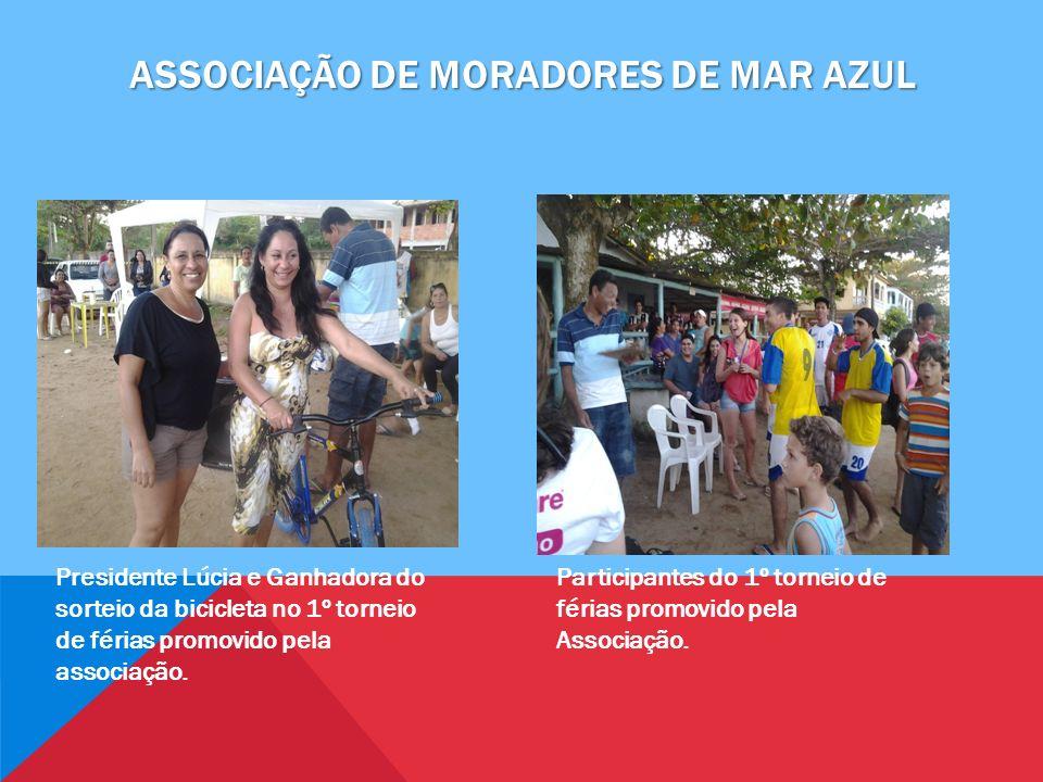 ASSOCIAÇÃO DE MORADORES DE MAR AZUL Presidente Lúcia e Ganhadora do sorteio da bicicleta no 1º torneio de férias promovido pela associação.