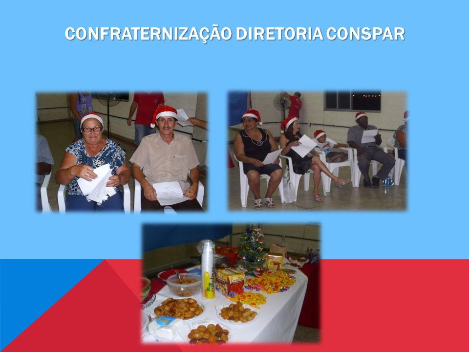 CONFRATERNIZAÇÃO DIRETORIA CONSPAR