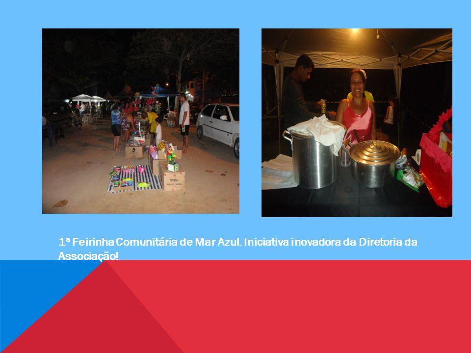 1ª Feirinha Comunitária de Mar Azul. Iniciativa inovadora da Diretoria da Associação!