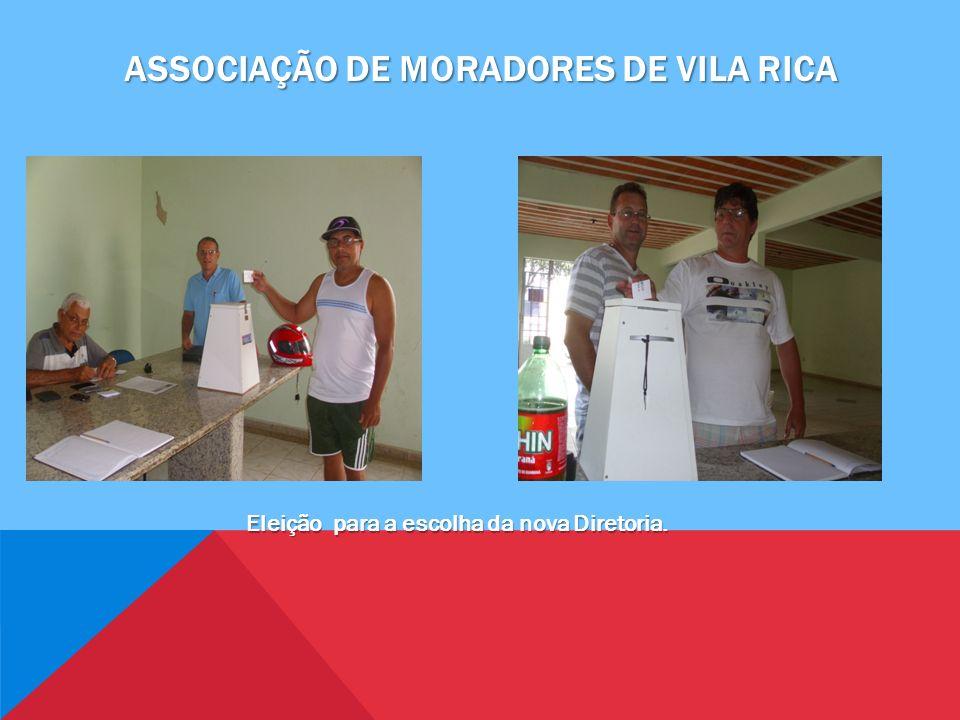 ASSOCIAÇÃO DE MORADORES DE VILA RICA Eleição para a escolha da nova Diretoria.