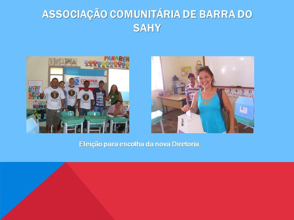 ASSOCIAÇÃO COMUNITÁRIA DE BARRA DO SAHY Eleição para escolha da nova Diretoria.