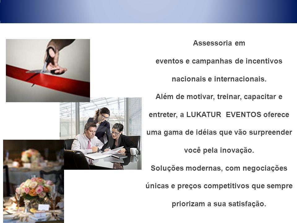 Assessoria em eventos e campanhas de incentivos nacionais e internacionais. Além de motivar, treinar, capacitar e entreter, a LUKATUR EVENTOS oferece