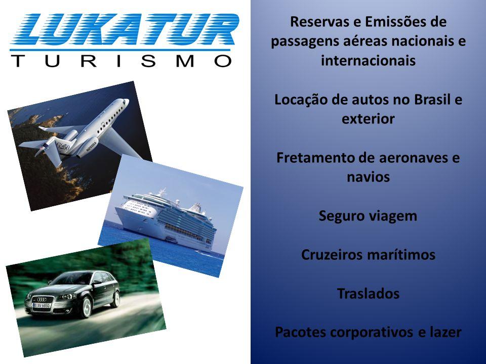 Reservas e Emissões de passagens aéreas nacionais e internacionais Locação de autos no Brasil e exterior Fretamento de aeronaves e navios Seguro viage