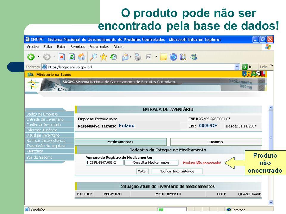 Fulano 0000/DF O produto pode não ser encontrado pela base de dados! Produto não encontrado