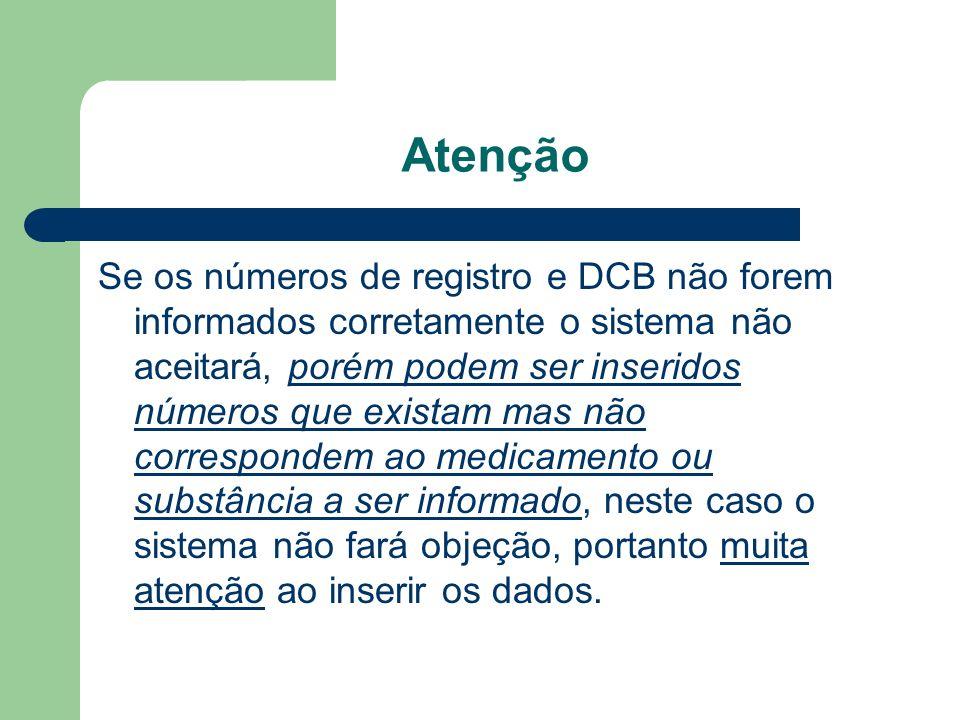 Atenção Se os números de registro e DCB não forem informados corretamente o sistema não aceitará, porém podem ser inseridos números que existam mas nã