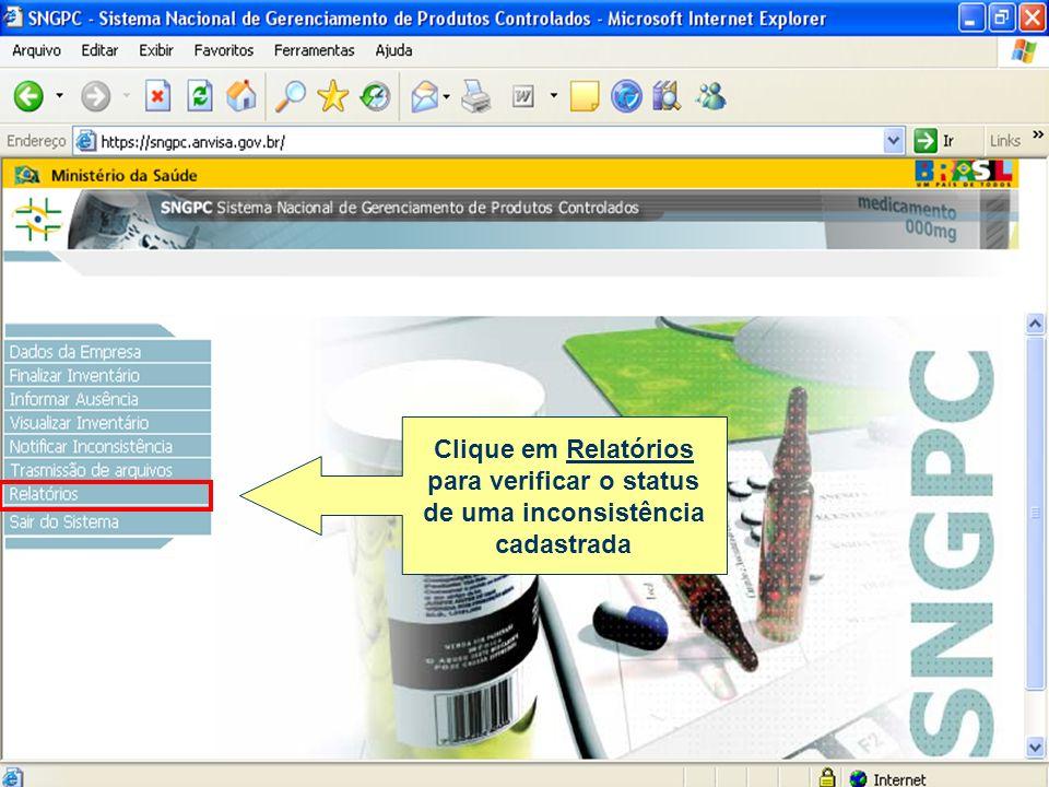 Clique em Relatórios para verificar o status de uma inconsistência cadastrada