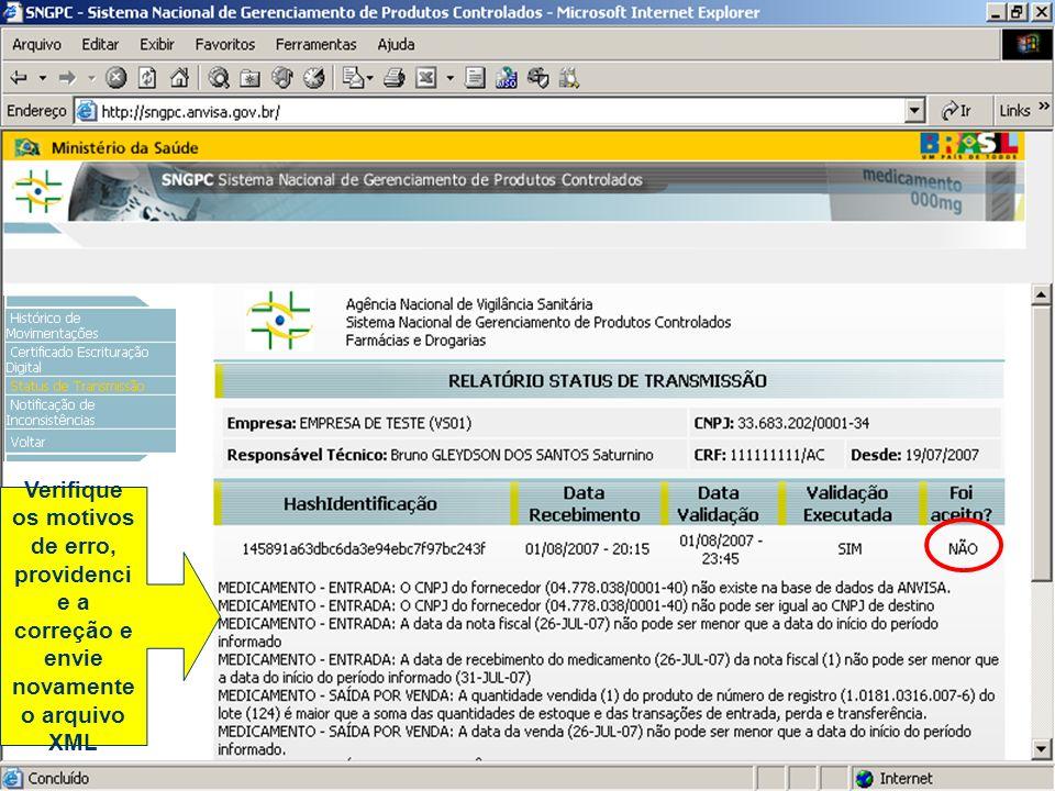 Verifique os motivos de erro, providenci e a correção e envie novamente o arquivo XML