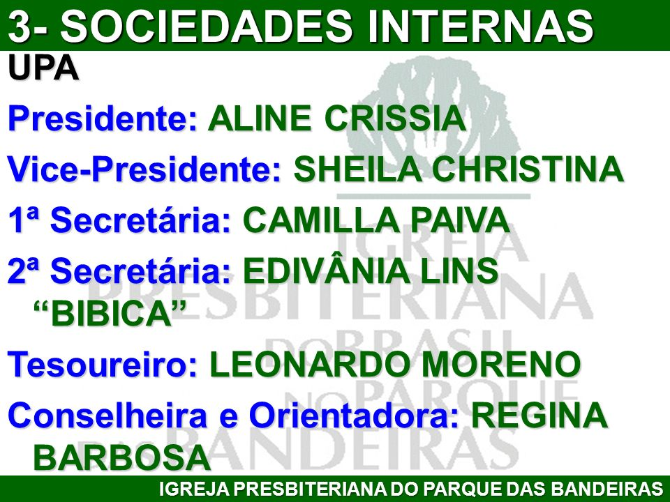 UPA Presidente: ALINE CRISSIA Vice-Presidente: SHEILA CHRISTINA 1ª Secretária: CAMILLA PAIVA 2ª Secretária: EDIVÂNIA LINS BIBICA Tesoureiro: LEONARDO