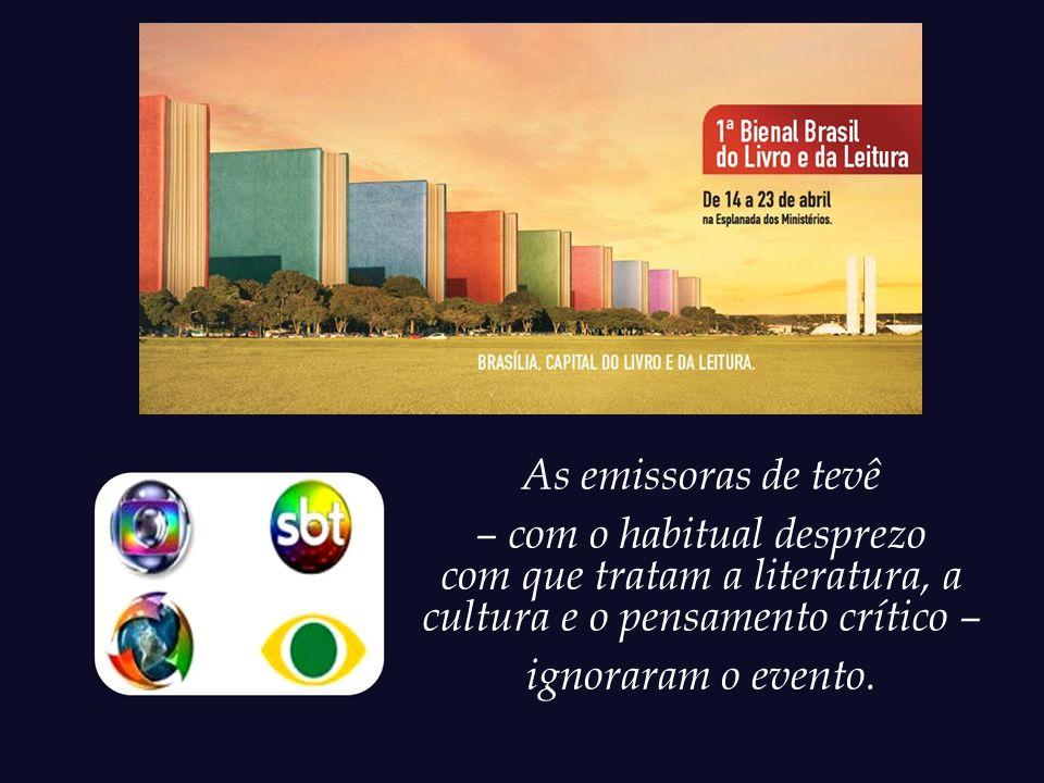 Durante o mês de abril de 2012, Brasília sediou a 1ª Bienal Brasil do Livro e da Leitura, – evento que reuniu dezenas de escritores do Brasil e do exterior, entre os quais um vencedor de Nobel de Literatura.