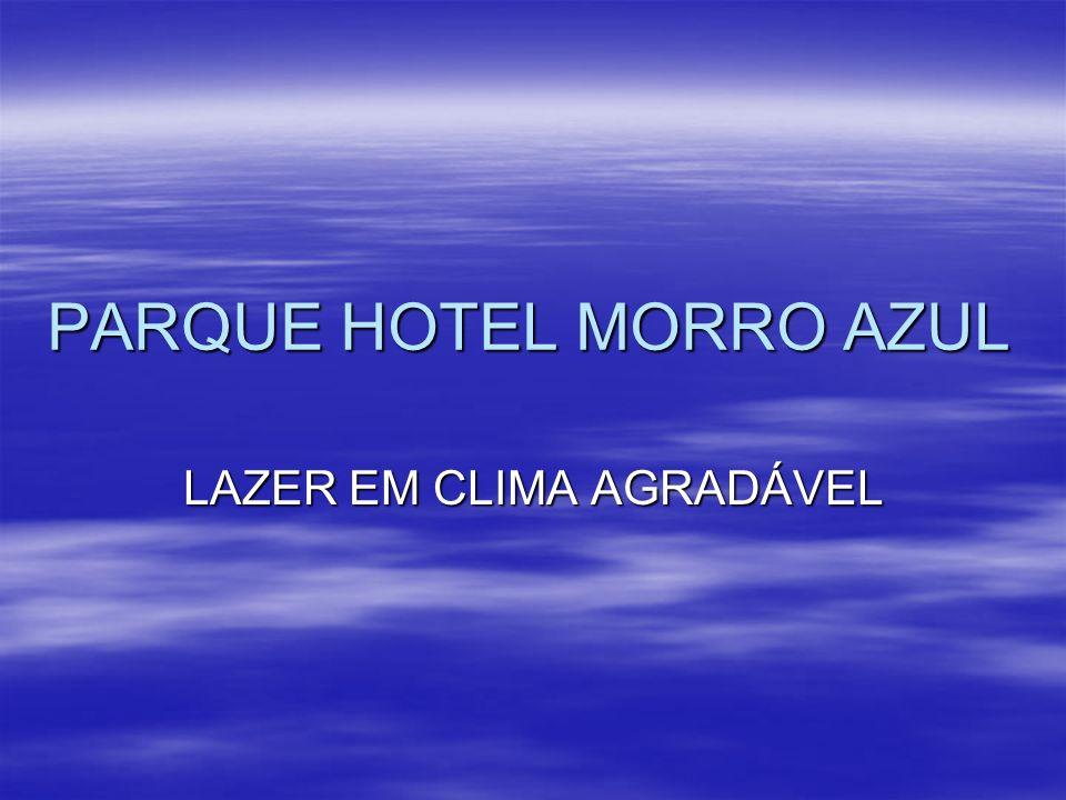 PARQUE HOTEL MORRO AZUL LAZER EM CLIMA AGRADÁVEL