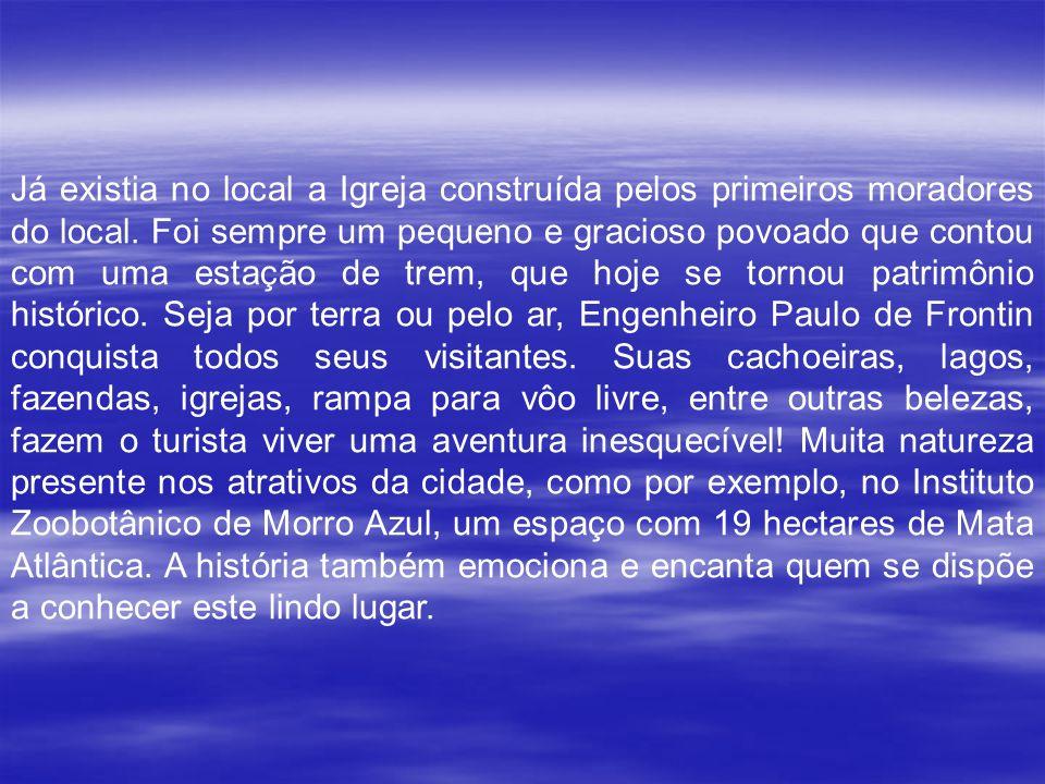Engenheiro Paulo de Frontin foi durante algum tempo o 6º Distrito de Vassouras e teve também o nome de Amandaba - Circuito em Tupi - Guarani. O povo p