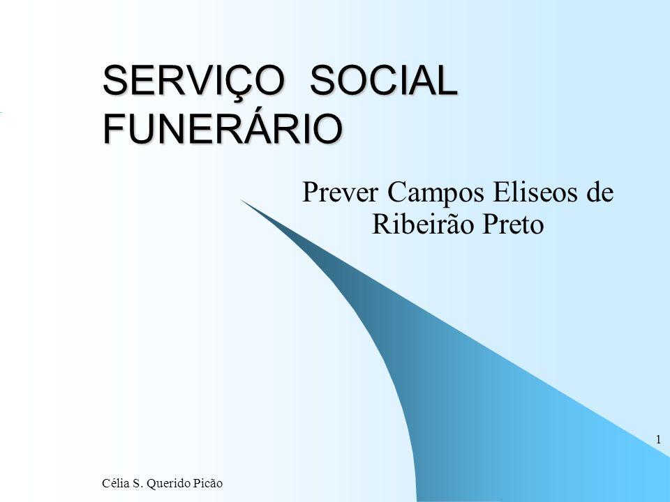 Célia S. Querido Picão 1 SERVIÇO SOCIAL FUNERÁRIO Prever Campos Eliseos de Ribeirão Preto