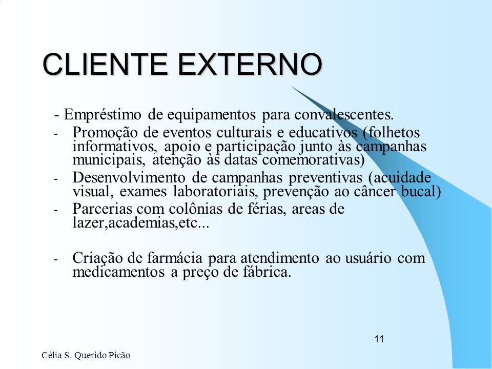 Célia S.Querido Picão 11 CLIENTE EXTERNO - Empréstimo de equipamentos para convalescentes.