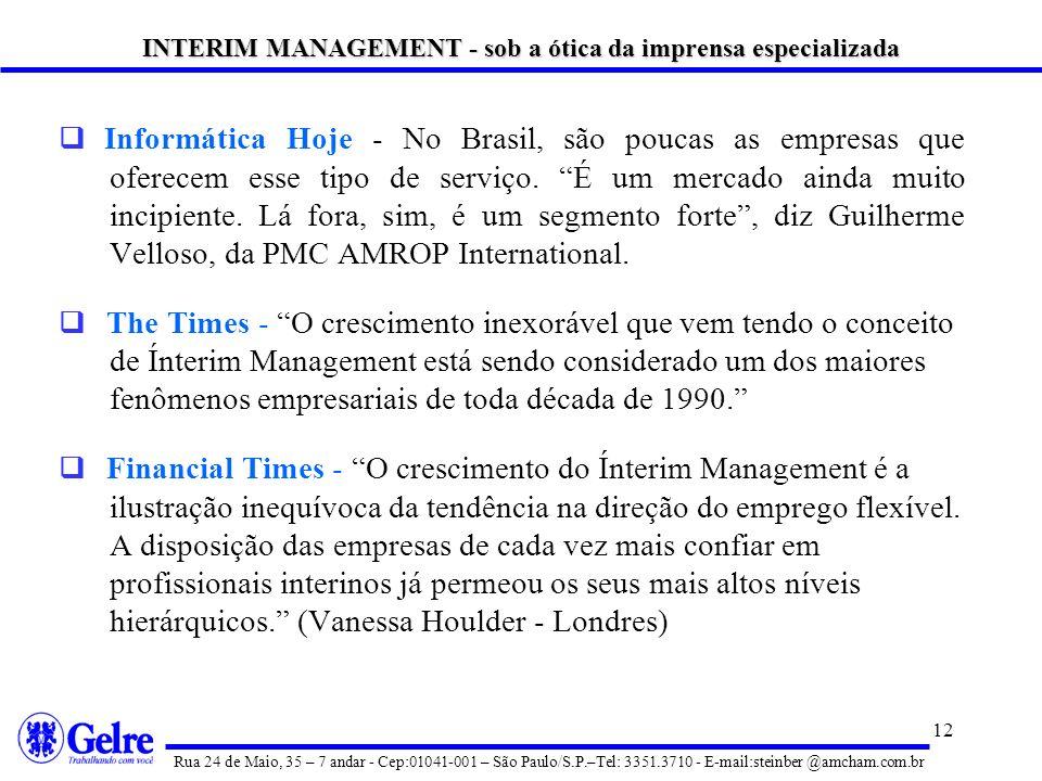 12 Informática Hoje - No Brasil, são poucas as empresas que oferecem esse tipo de serviço.