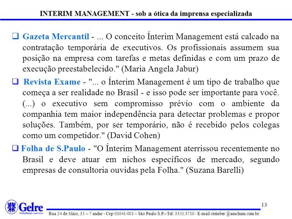 12 Informática Hoje - No Brasil, são poucas as empresas que oferecem esse tipo de serviço. É um mercado ainda muito incipiente. Lá fora, sim, é um seg