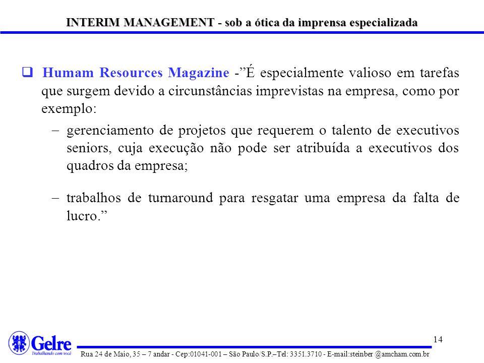 13 Gazeta Mercantil -... O conceito Ínterim Management está calcado na contratação temporária de executivos. Os profissionais assumem sua posição na e
