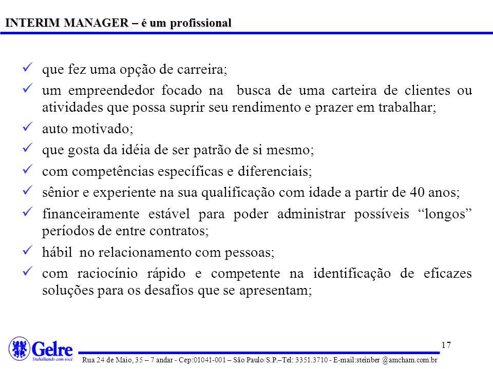 16 Rua 24 de Maio, 35 – 7 andar - Cep:01041-001 – São Paulo/S.P.–Tel: 3351.3710 - E-mail:steinber @amcham.com.br O emprego permanente é hoje em dia um