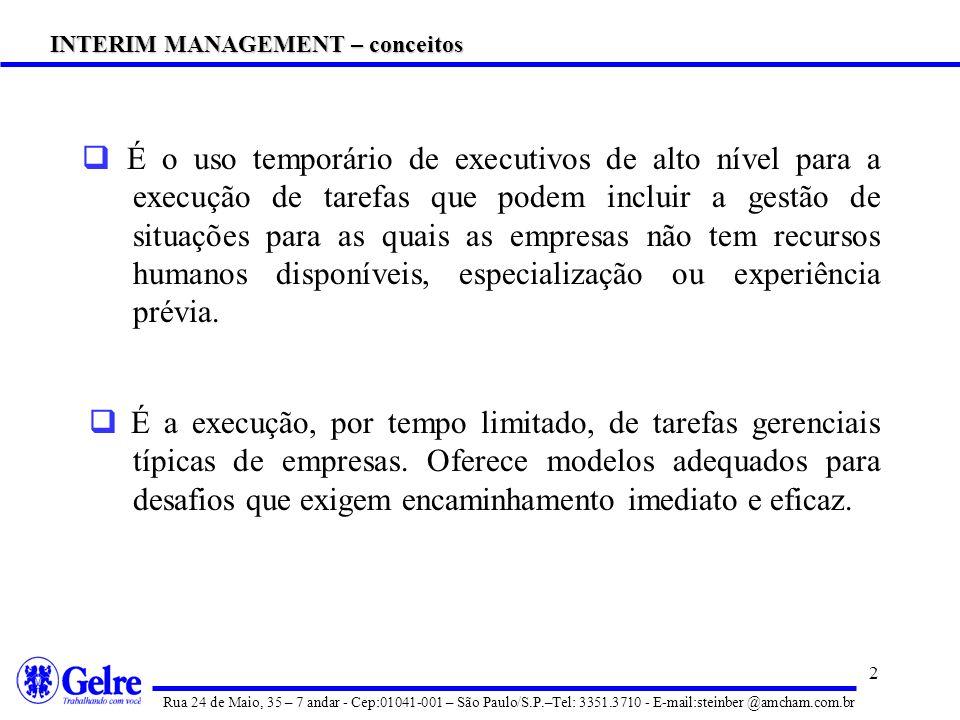 2 É o uso temporário de executivos de alto nível para a execução de tarefas que podem incluir a gestão de situações para as quais as empresas não tem recursos humanos disponíveis, especialização ou experiência prévia.