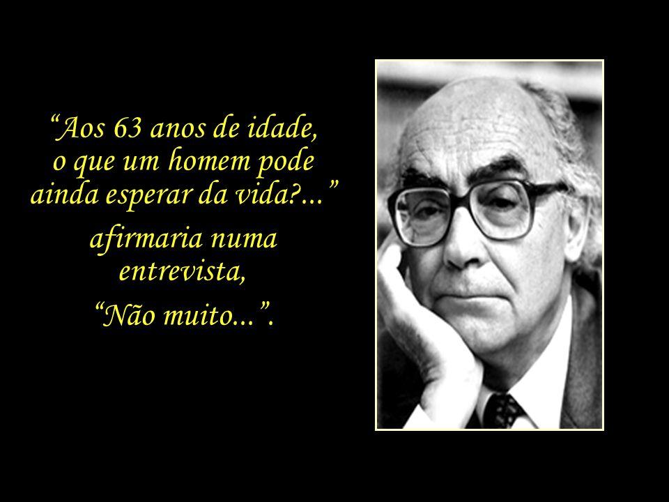 Estamos em 1986, Saramago encontra-se com 63 anos de idade. Separado, com a filha já adulta. Realizou o sonho de escrever e ser lido. Com um sucesso c