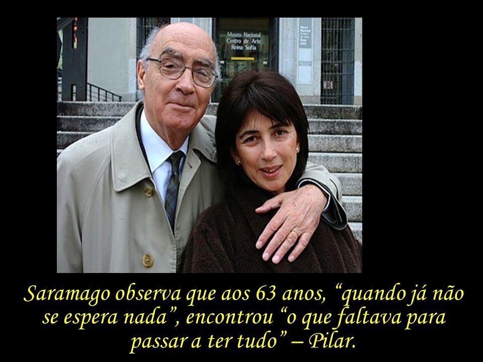 Ao lado de Pilar, Saramago inicia o que chama de sua segunda vida.