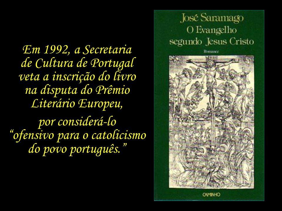 Em 1991, Saramago publica o livro O Evangelho segundo Jesus Cristo, onde conta a história de Jesus de forma moderna, sob um olhar narrativo que humani