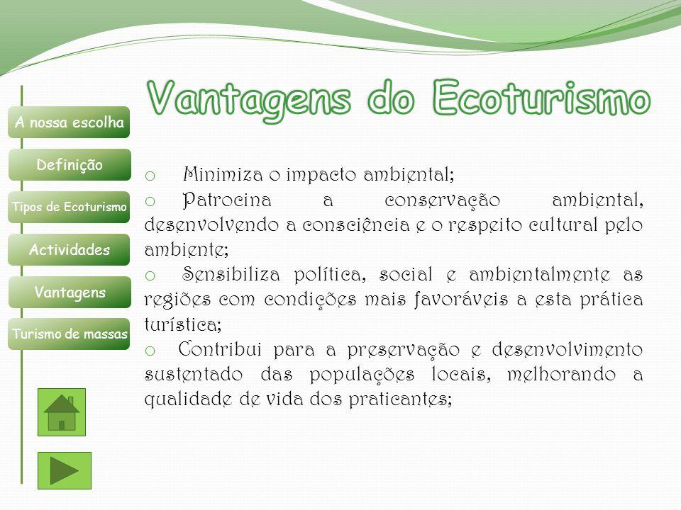 o Minimiza o impacto ambiental; o Patrocina a conservação ambiental, desenvolvendo a consciência e o respeito cultural pelo ambiente; o Sensibiliza po