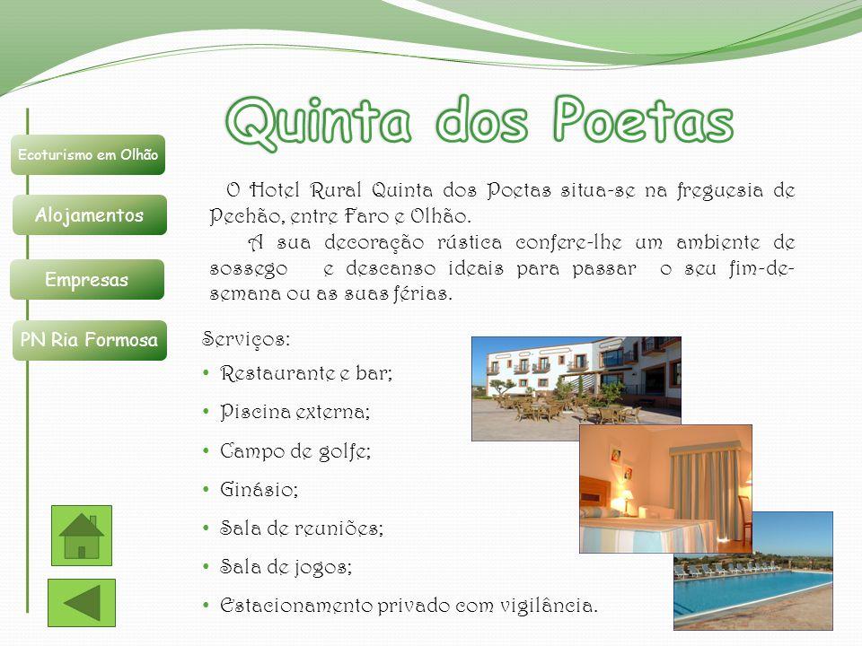 Ecoturismo em Olhão Alojamentos Empresas PN Ria Formosa O Hotel Rural Quinta dos Poetas situa-se na freguesia de Pechão, entre Faro e Olhão. A sua dec