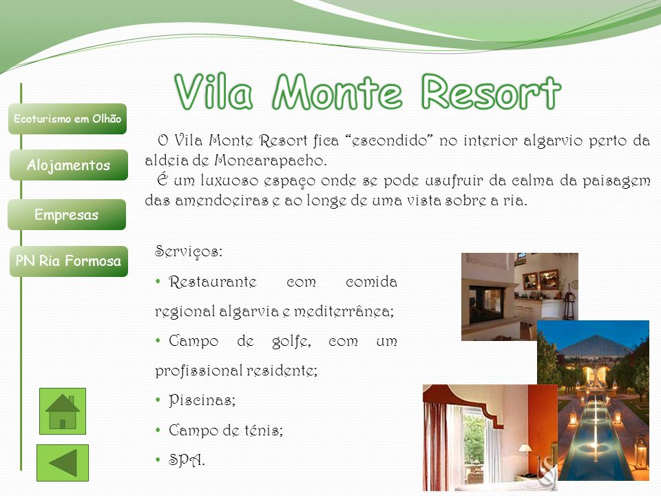 Ecoturismo em Olhão Alojamentos Empresas PN Ria Formosa O Vila Monte Resort fica escondido no interior algarvio perto da aldeia de Moncarapacho. É um